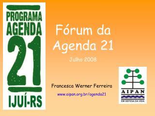 F rum da Agenda 21 Julho 2008
