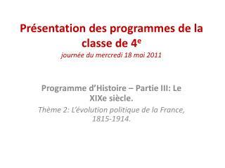 Pr sentation des programmes de la classe de 4e journ e du mercredi 18 mai 2011