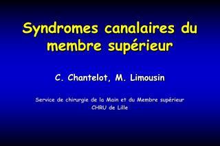 Syndromes canalaires du membre sup rieur