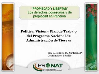 PROPIEDAD Y LIBERTAD         Los derechos posesorios y de               propiedad en Panam