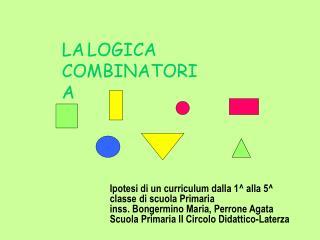Ipotesi di un curriculum dalla 1 alla 5 classe di scuola Primaria inss. Bongermino Maria, Perrone Agata Scuola Primaria