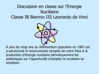 Discussion en classe sur l Energie Nucl aire Classe IB Biennio IIS Leonardo da Vinci
