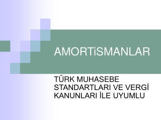 AMORTiSMANLAR