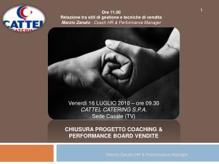 Ore 11.00 Relazione tra stili di gestione e tecniche di vendita Marzio Zanato - Coach HR  Performance Manager
