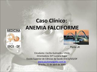 Caso Cl nico:  ANEMIA FALCIFORME