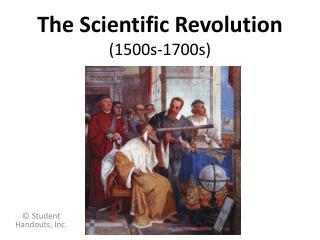 The Scientific Revolution 1500s-1700s