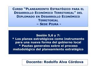 Sesi n 5,6 y 7:  Los planes estrat gicos como instrumento para una nueva forma del gobierno local  Pautas generales sobr