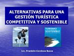 ALTERNATIVAS PARA UNA GESTI N TUR STICA COMPETITIVA Y SOSTENIBLE