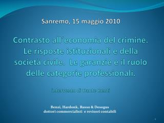 Sanremo, 15 maggio 2010  Contrasto all economia del crimine. Le risposte istituzionali e della societ  civile.  Le garan