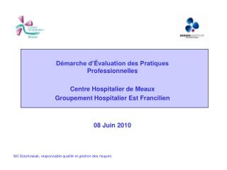 D marche d  valuation des Pratiques Professionnelles  Centre Hospitalier de Meaux Groupement Hospitalier Est Francilien