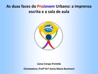 As duas faces do ProJovem Urbano: a imprensa escrita e a sala de aula