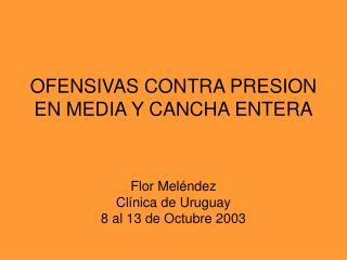OFENSIVAS CONTRA PRESION EN MEDIA Y CANCHA ENTERA