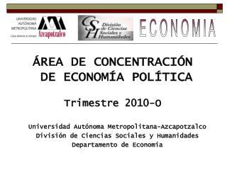 REA DE CONCENTRACI N  DE ECONOM A POL TICA  Trimestre 2010-O