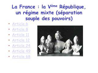 La France : la V me R publique, un r gime mixte s paration souple des pouvoirs