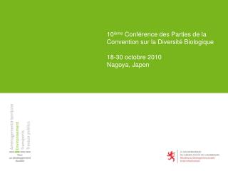 10i me Conf rence des Parties de la Convention sur la Diversit  Biologique  18-30 octobre 2010 Nagoya, Japon