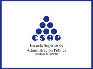 HIGHER SCHOOL OF PUBLIC ADMINISTRATION Escuela Superior de Administraci n P blica  -ESAP-    Bogot , Colombia, South Ame