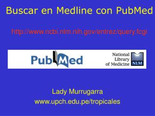 Buscar en Medline con PubMed  ncbi.nlm.nih
