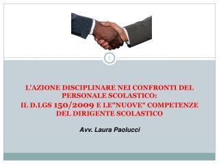 LAZIONE DISCIPLINARE NEI CONFRONTI DEL PERSONALE SCOLASTICO: IL D.LGS 150