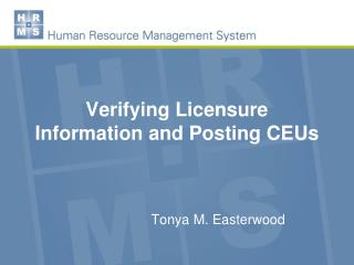 Verifying Licensure Information and Posting CEUs