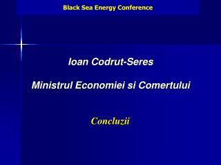 Ioan Codrut-Seres  Ministrul Economiei si Comertului