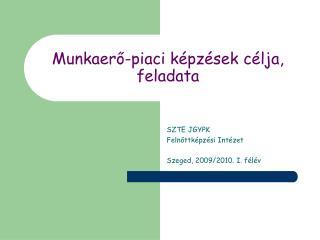 Munkaero-piaci k pz sek c lja, feladata
