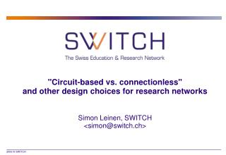 """Circuit-based vs. connectionless"" and other design choices for research networks"