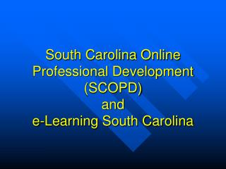 South Carolina Online Professional Development SCOPD and  e-Learning South Carolina