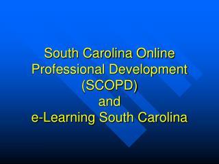 South Carolina Online Professional Development SCOPD and  e-Learning South Carolina