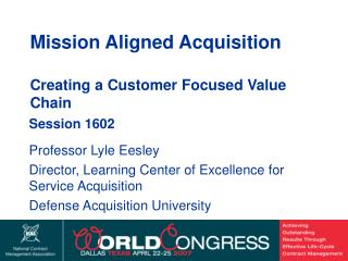Mission Aligned Acquisition  Creating a Customer Focused Value Chain