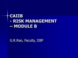 CAIIB - RISK MANAGEMENT    MODULE B