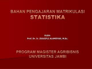 BAHAN PENGAJARAN MATRIKULASI STATISTIKA