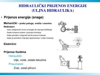 HIDRAULICKI PRIJENOS ENERGIJE  ULJNA HIDRAULIKA