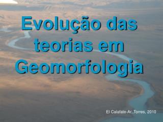 Evolu  o das teorias em Geomorfologia