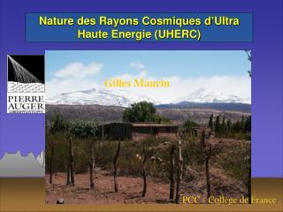 Nature des Rayons Cosmiques d Ultra Haute Energie UHERC