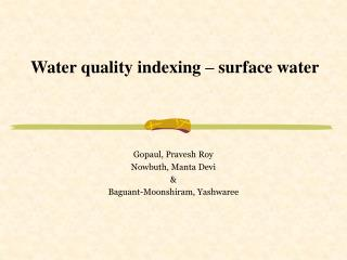 Water quality indexing   surface water