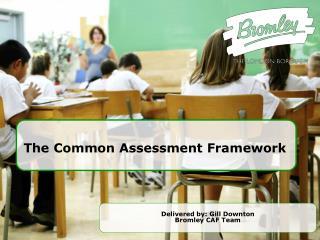 The Common Assessment Framework