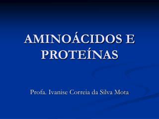 AMINO CIDOS E PROTE NAS