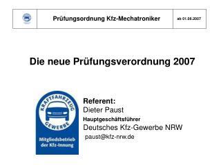 Die neue Pr fungsverordnung 2007                     Referent:          Dieter Paust          Hauptgesch ftsf hrer