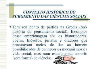 CONTEXTO HIST RICO DO SURGIMENTO DAS CI NCIAS SOCIAIS