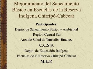 Mejoramiento del Saneamiento B sico en Escuelas de la Reserva Ind gena Chirrip -Cab car