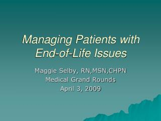 Managing Patients with End-of-Life Issues