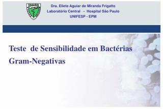 Teste  de Sensibilidade em Bact rias Gram-Negativas