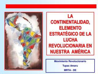 LA CONTINENTALIDAD, ELEMENTO ESTRAT GICO DE LA LUCHA REVOLUCIONARIA EN NUESTRA  AM RICA