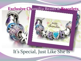 Exclusive Chamilia Beads & Bracelets