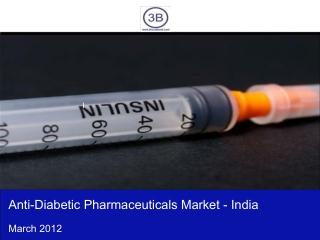 Anti-Diabetic Pharmaceuticals Market in India 2012