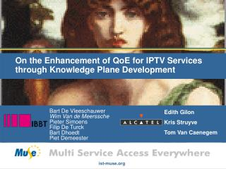 On the Enhancement of QoE for IPTV Services through Knowledge Plane Development
