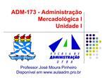 ADM-173 - Administra  o Mercadol gica I Unidade I