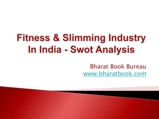 Fitness & Slimming Industry In India - Swot Analysis