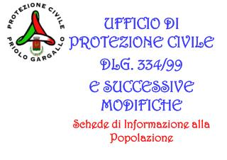 UFFICIO DI PROTEZIONE CIVILE DLG. 334