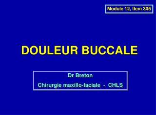 DOULEUR BUCCALE